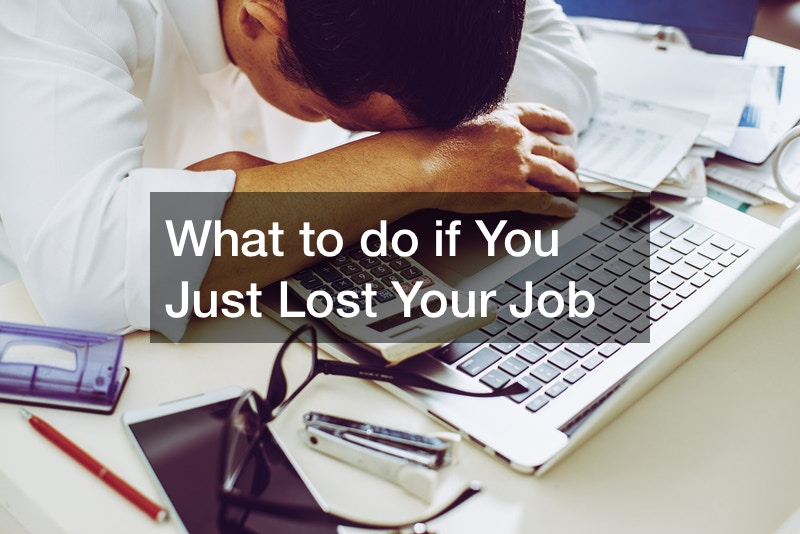 what to do if you just lost your job